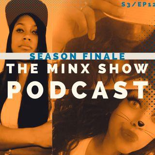 The Minx Show: S3 E12 - Season Finale