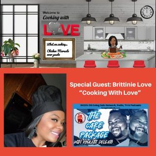 """""""Cooking With Love"""" with Special Guest: Brittinie Love"""