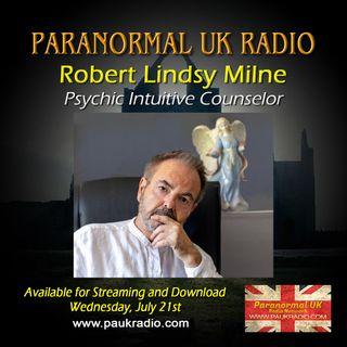 Paranormal UK Radio Show - Robert Lindsy Milne - Pyschic Counselor - 07/21/2021