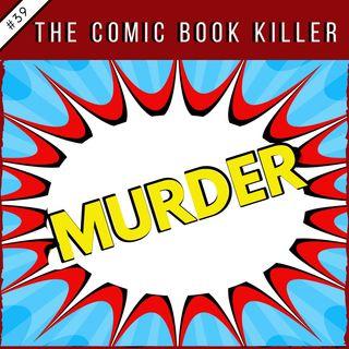 EP39: The Comic Book Killer