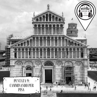 Puntata 9 - Camminando per Pisa