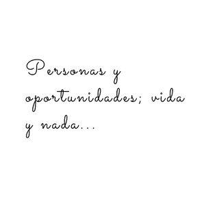 Personas y oportunidades; Vida y nada