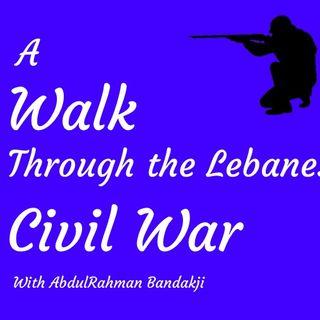 A Walk Through the Lebanese Civil War