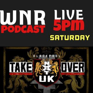 WNR198 WWE NXTUK TAKEOVER BLACKPOOL