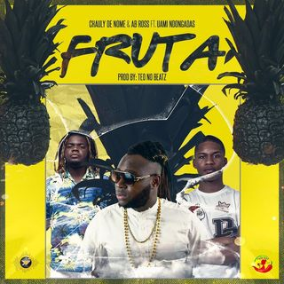 Chauly De Nome & AB Ross Feat. Uami Ndongadas - Fruta (Afro House) [Download/Baixar]