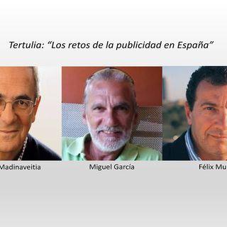 """Hoy desarrollamos una Tertulia bajo el título: """"Los retos de la Publicidad en España"""""""