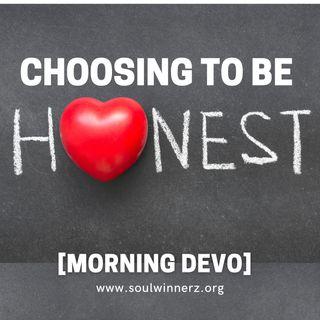 Choosing to be honest [Morning Devo]