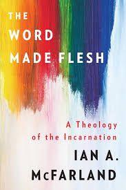 (Theology) Ian McFarland – The Word Made Flesh