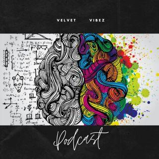 Velvet Vibez Podcast Ep. 128 II GEEKZ GEEKIN OUT W/YourManAlexSmith
