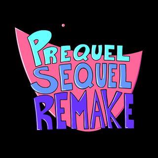 Prequel Sequel Remake: Movies and Comedy