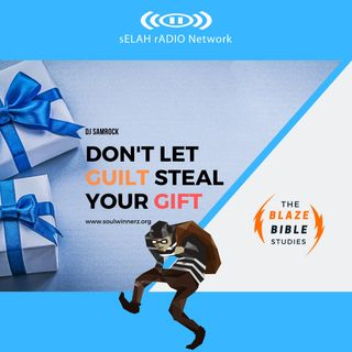 Don't Let Guilt Steal Your Gift -DJ SAMROCK
