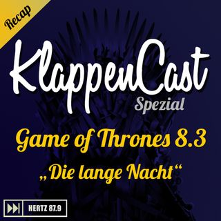 "Spezial: Game of Thrones 8.3 - ""Die lange Nacht"" Recap"