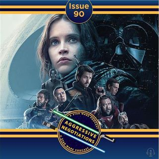Issue 090: Rogue One Commentary