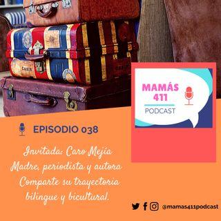 038 - Invitada: Caro Mejía. Una madre, periodista y autora que comparte su trayectoria bilingue y bicultural.