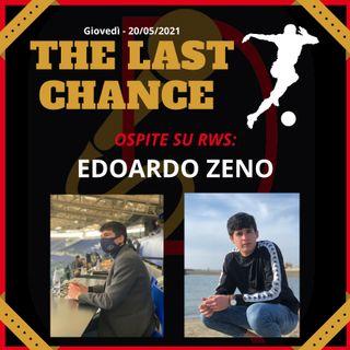 """#10 """"THE LAST CHANCE"""" - ospite EDOARDO ZENO"""