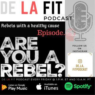 De La Fit Podcast Season 2 Ep 37