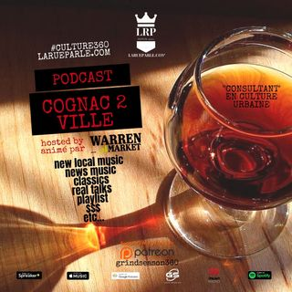Episode 8550 😉 - Cognac 2 Ville Podcast - LARUEPARLE.com ANIMÉE PAR WARREN MARKET