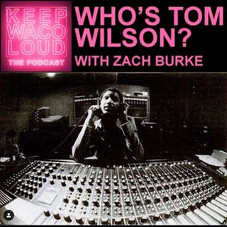 Who is Tom Wilson? with Zach Burke