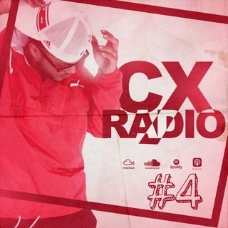 CX RADIO #4 - BDAY HANGOVER