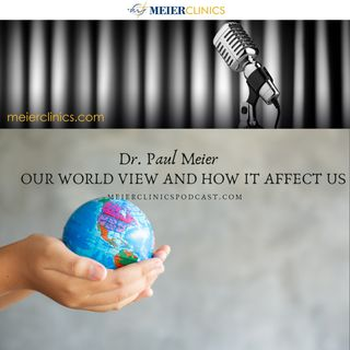 Our World View and How it Affects Us