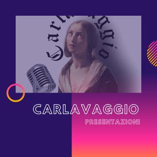 CARLAVAGGIO - Presentazioni