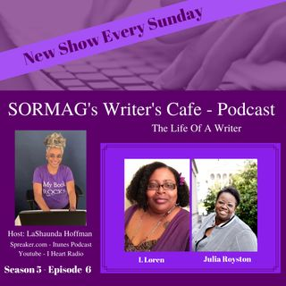SORMAG's Writer's Cafe Season 5 Episode 6 - L. Loren, Julia Royston