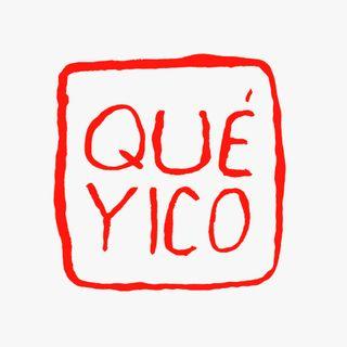 Ricardo O´farrill  Qué Yico #QY3