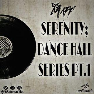 DJ MAFF - SERENITY; DANCE HALL SERIES PT1