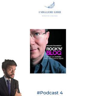 "Episodio 4 ""Rock'n'blog"" di Riccardo Scandellari- I migliori libri Marketing & Business"