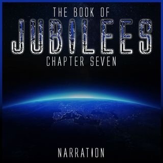 The Book of Jubilees (Chapter 7)