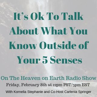 It's Ok To Talk About What You Know Outside of Your 5 Senses with Carlenia Springer