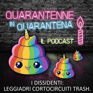 Episodio 8 - I dissidenti: leggiadri cortocircuiti trash 💩