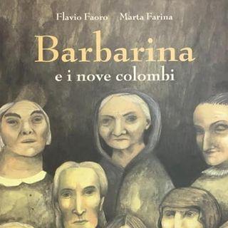 """""""Barbarina e i nove colombi"""", la storia di una storia…"""