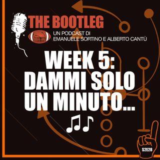 The Bootleg S2E28 - Week 5: Dammi solo un minuto