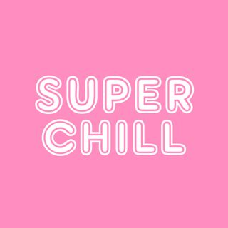 super chill 001 // new beginnings