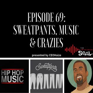 The Awakened Soul Podcast Episode 69: Sweatpants, Music & Crazies