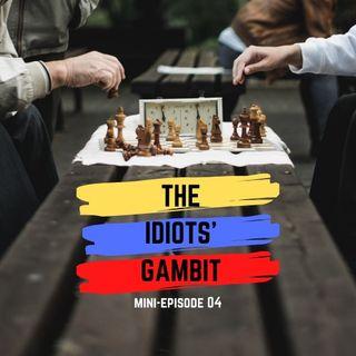 M03: The Idiots' Gambit