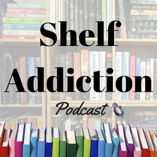 Shelf Addiction Podcast