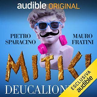 Mitici. Deucalione e Pirra -  Mauro Fratini, Pietro Sparacino, Barbara Bovoli