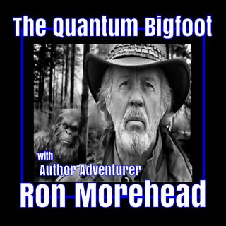 Quantum Bigfoot and the Sierra Sounds with Ron Morehead