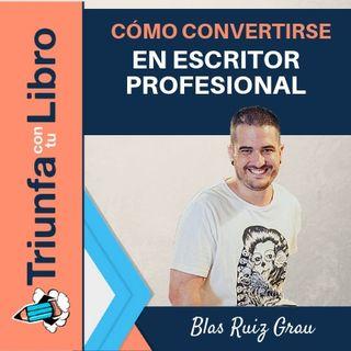 Blas Ruiz Grau, o como convertirse en escritor profesional