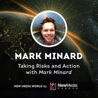 Mark Minard: Taking Risks and Action