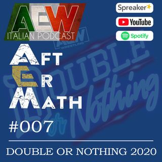 Double Or Nothing 2020 - Aftermath Ep 07