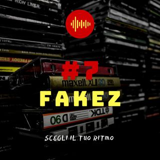 #7 - Fakez