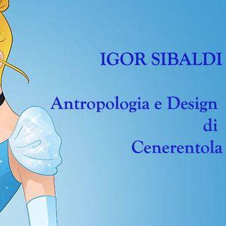 Antropologia e Design di Cenerentola - Conferenza di Igor Sibaldi (Live IAAD - sede di Bologna)