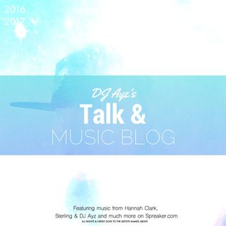 DJ Ayz - Talk & Music Blog #1