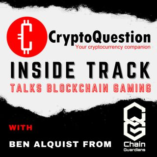 Inside Track with Ben Alquist Chief Communication Officer of ChainGuardians