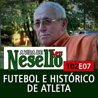 T02E07 - Futebol e Histórico de Atleta