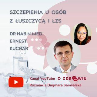 Szczepienia na COVID-19 i inne - Prof. Ernest Kuchar (Cz. 2)