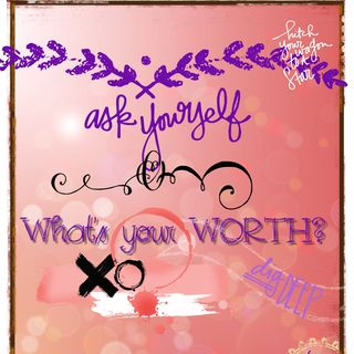 What's Your WORTH!!!